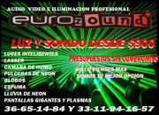 Luz y sonidoe en guadalajara desde $900 eurozound!! 16 61 16 07