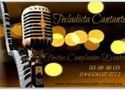 Tecladista Cantante Versatil Cumpleaños, Fiestas,Eventos